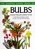 Phillips, Roger: The Random House Book of Bulbs