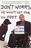 Callahan, John: Don't Worry, He Won't Get Far on Foot