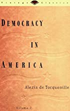 Democracy in America, Volume 2 by Alexis de…