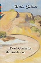 Death Comes for the Archbishop by Willa…