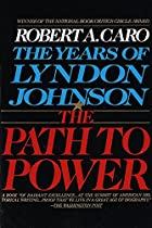 The Path to Power: The Years of Lyndon…