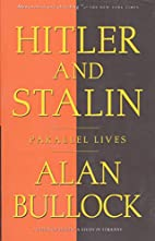 Hitler and Stalin: Parallel Lives by Alan…