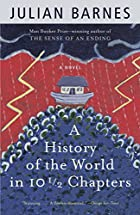 A History of the World in 10½ Chapters by…
