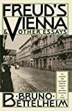 Bettelheim, Bruno: Freud's Vienna and Other Essays