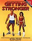 Pearl, Bill: Getting Stronger: Weight Training for Men and Women  Sports Training, General Conditioning, Bodybuilding
