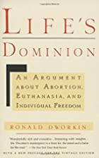 Life's Dominion: An Argument About Abortion,…