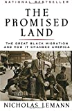 Lemann, Nicholas: The Promised Land: The Great Black Migration and How It Changed America