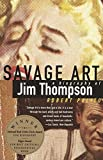 Polito, Robert: Savage Art : A Biography of Jim Thompson