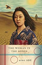 Woman in the Dunes by Kobo Abe
