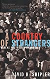 Shipler, David K.: A Country of Strangers: Blacks and Whites in America