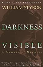 Darkness Visible: A Memoir of Madness by&hellip;