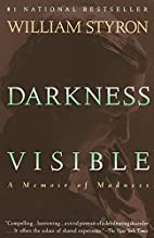 Darkness Visible: A Memoir of Madness by…