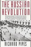 Richard Pipes: The Russian Revolution