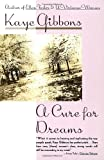 Gibbons, Kaye: A Cure for Dreams