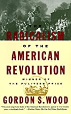 The Radicalism of the American Revolution by…