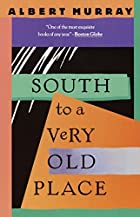 South to a Very Old Place by Albert Murray