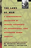 Reisman, W. Michael: The Laws of War: A Comprehensive Collection of Primary Documents on International Laws Governing Armed Conflict
