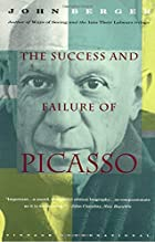 The Success and Failure of Picasso by John…