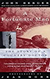 Berger, John: A Fortunate Man: The Story of a Country Doctor