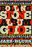 Rolling Stone Magazine: The Rolling Stone Album Guide: Completely New Reviews: Every Essential Album, Every Essential Artist