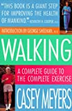 Meyers, Casey: Walking : A Complete Guide to the Complete Exercise