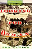 Lawlor, Eric: Looking for Osman : One Man's Travels Through the Paradox of Modern Turkey