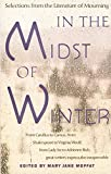 Moffat, Mary Jane: In the Midst of Winter: Selections from the Literature of Mourning