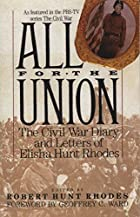 All for the Union: The Civil War Diary &…
