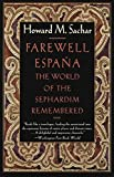 Sachar, Howard M.: Farewell Espana: The World of the Sephardim Remembered