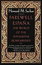 Farewell Espana: The World of the Sephardim…