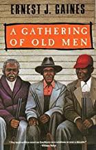 A Gathering of Old Men by Ernest J. Gaines