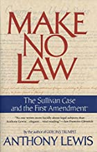 Make No Law: The Sullivan Case and the First…