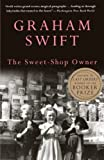 Swift, Graham: The Sweet-Shop Owner