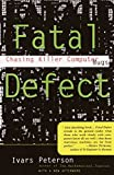 Peterson, Ivars: Fatal Defect: Chasing Killer Computer Bugs