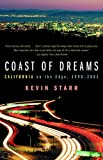 Starr, Kevin: Coast of Dreams: California on the Edge, 1990-2003