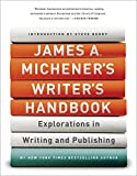 Michener, James A.: James A. Michener's Writer's Handbook: Explorations in Writing and Publishing