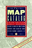 Makower, Joel: The Map Catalog : Every Kind of Map and Chart on Earth and Even Some above It