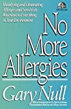 Null Ph.D., Gary: No More Allergies: Identifying and Eliminating Allergies and Sensitivity Reactions to Everything in Your Environment (Gary Null Natural Health Library)