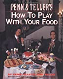 Jillette, Penn: Penn and Teller&#39;s How to Play with Your Food