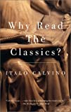 Calvino, Italo: Why Read the Classics?