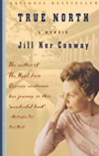 True North : A Memoir by Jill Ker Conway