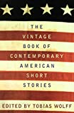 Wolff, Tobias: The Vintage Book of Contemporary American Short Stories