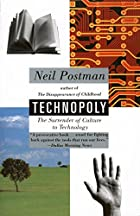 Technopoly: The Surrender of Culture to…