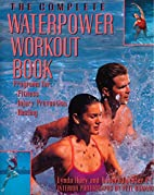 The Complete Waterpower Workout Book:…
