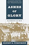 Furgurson, Ernest B.: Ashes of Glory: Richmond at War