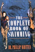 The Complete Book of Swimming by Phillip…