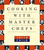Child, Julia: Cooking with Master Chefs