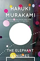 The Elephant Vanishes: Stories by Haruki…