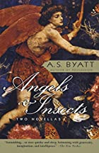 Angels and Insects by A. S. Byatt