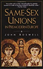 Same-Sex Unions in Premodern Europe by John…